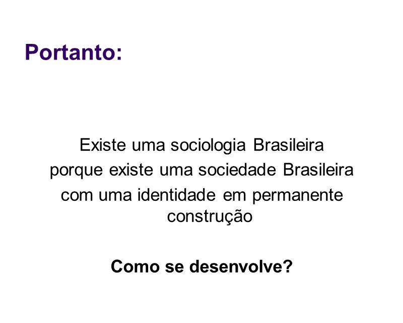Portanto: Existe uma sociologia Brasileira