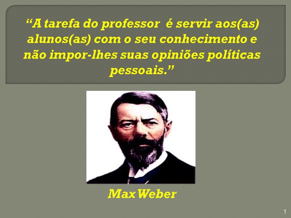 A tarefa do professor é servir aos(as) alunos(as) com o seu conhecimento e não impor-lhes suas opiniões políticas pessoais.