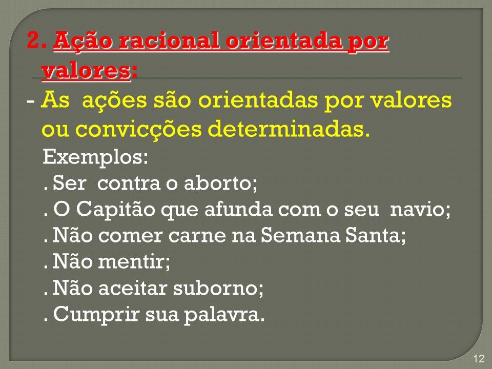 2. Ação racional orientada por valores: