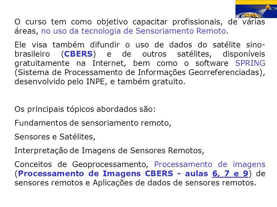O curso tem como objetivo capacitar profissionais, de várias áreas, no uso da tecnologia de Sensoriamento Remoto.