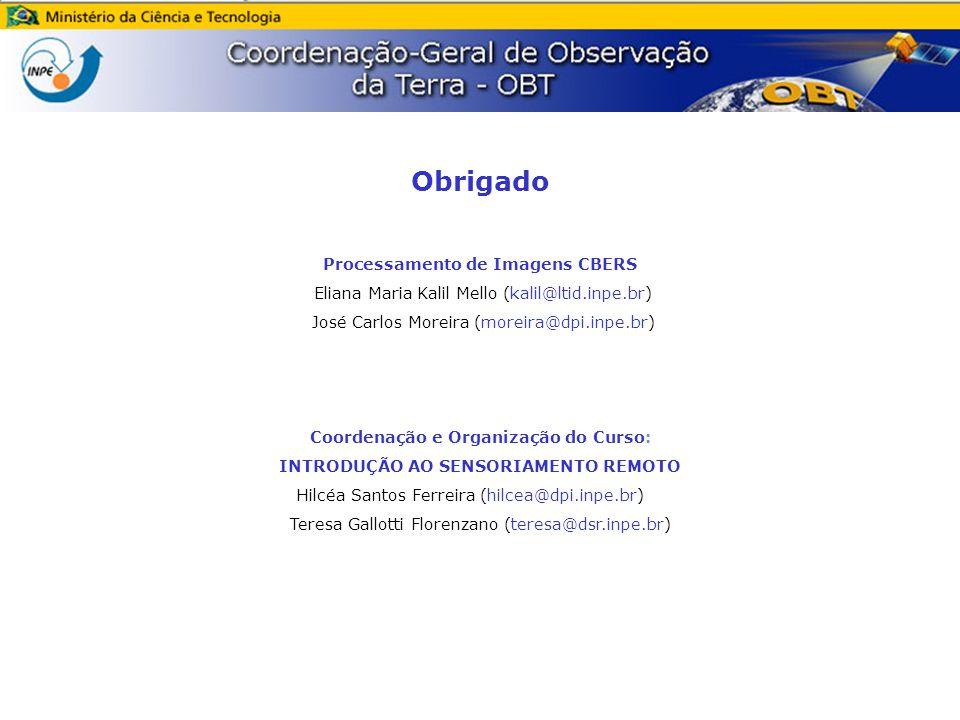 Processamento de Imagens CBERS Coordenação e Organização do Curso: