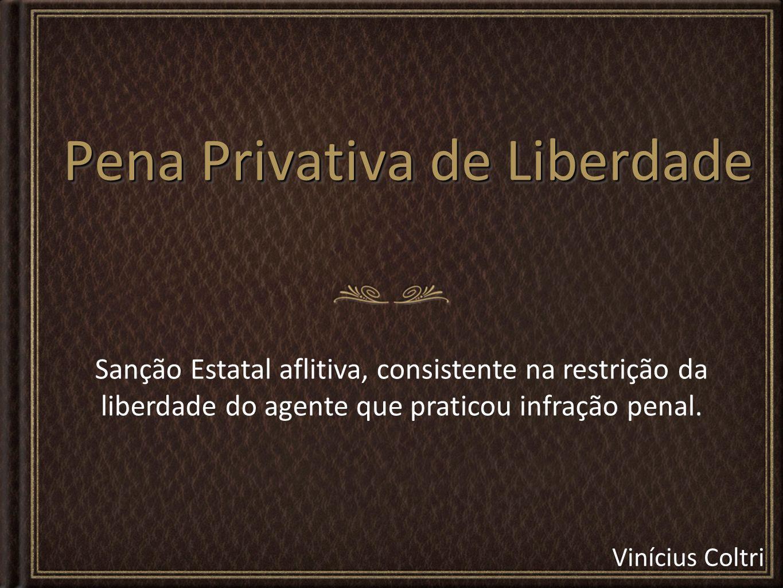 Pena Privativa de Liberdade