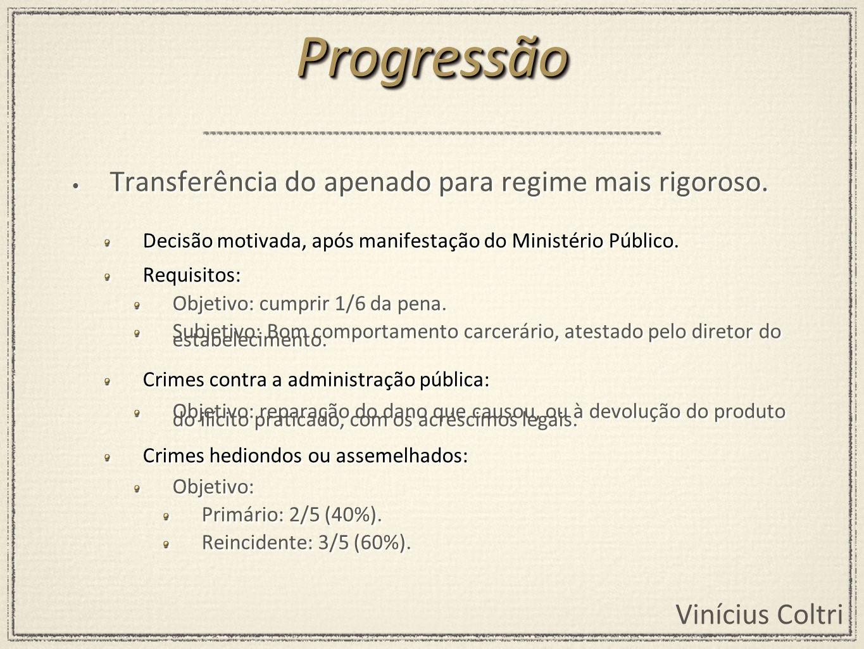 Progressão Transferência do apenado para regime mais rigoroso.