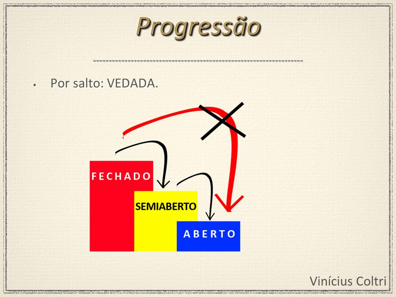 Progressão Por salto: VEDADA.