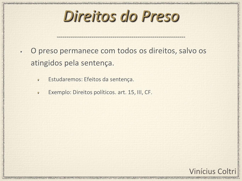 Direitos do PresoO preso permanece com todos os direitos, salvo os atingidos pela sentença. Estudaremos: Efeitos da sentença.