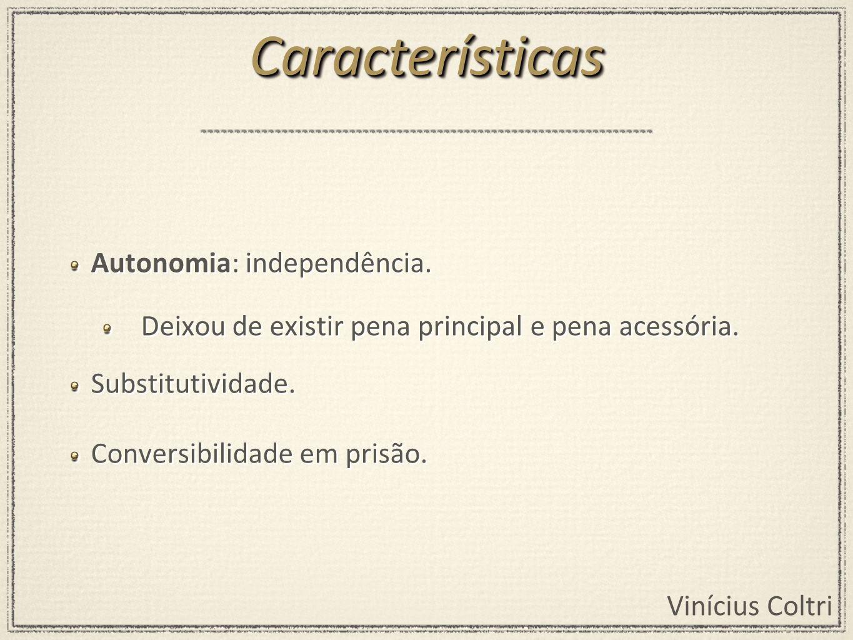 Características Autonomia: independência.