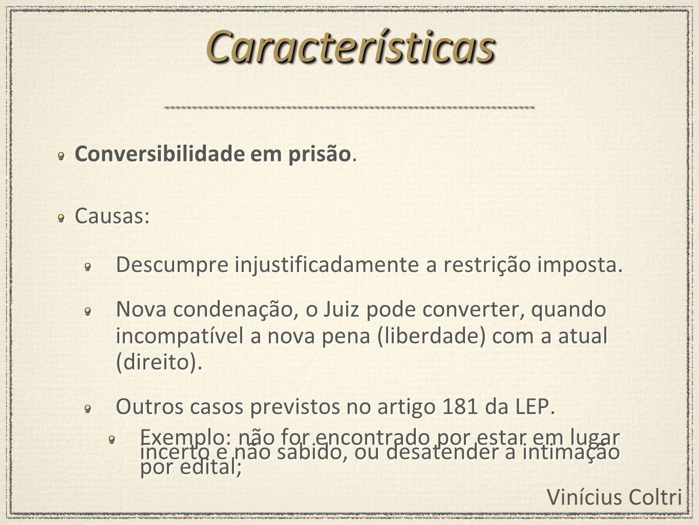 Características Conversibilidade em prisão. Causas: