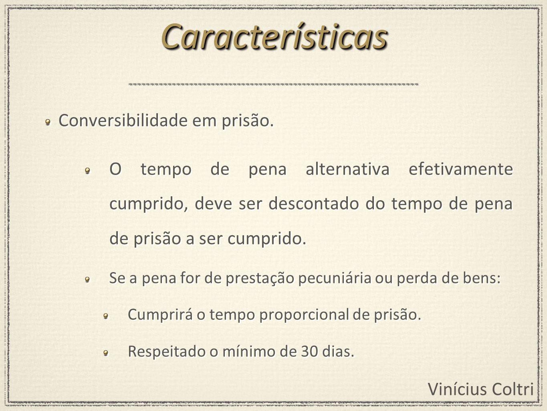 Características Conversibilidade em prisão.