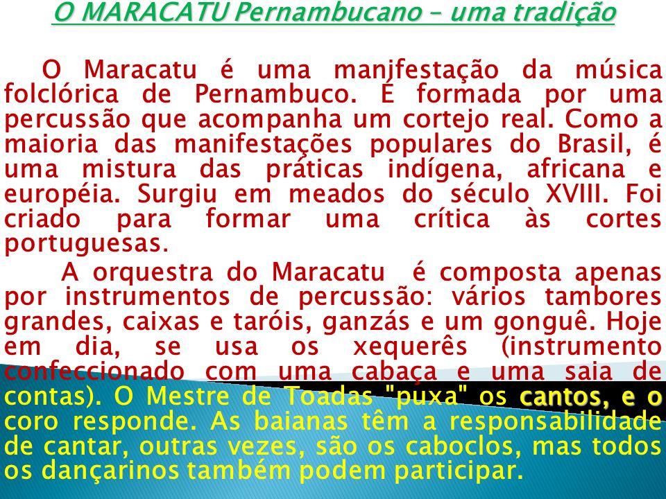 O MARACATU Pernambucano – uma tradição