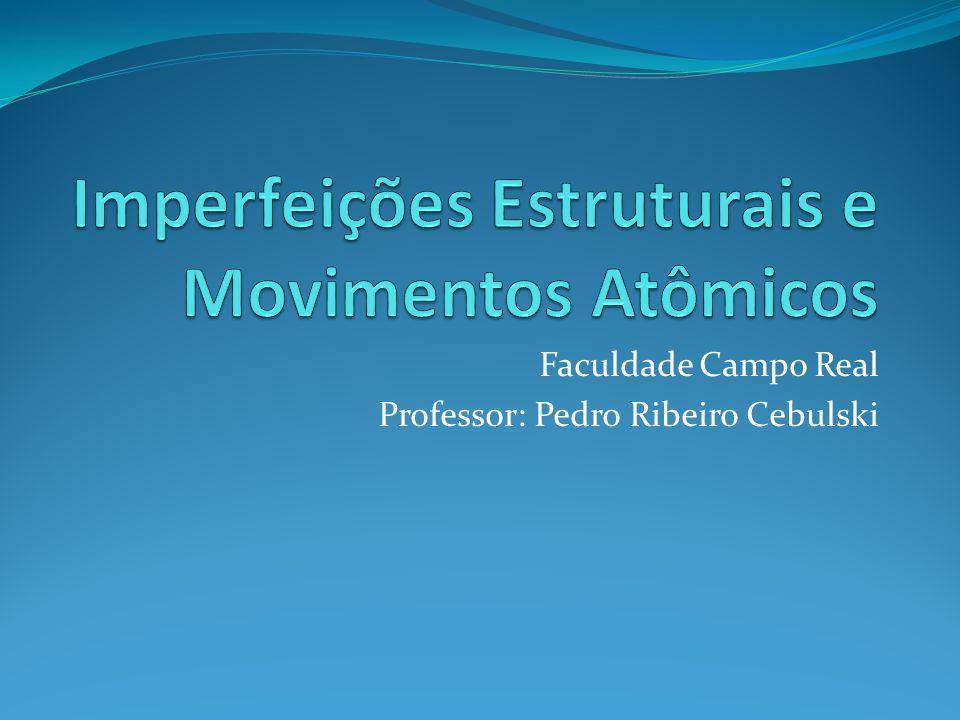 Imperfeições Estruturais e Movimentos Atômicos