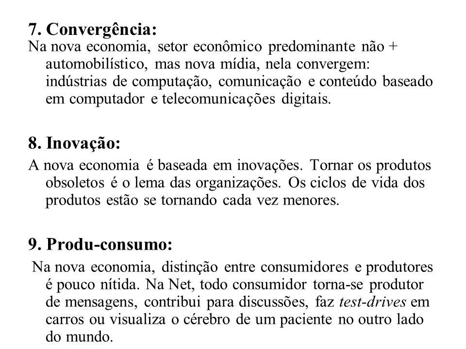 7. Convergência: 8. Inovação: 9. Produ-consumo: