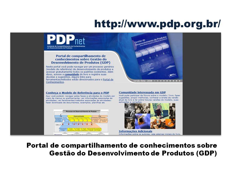 http://www.pdp.org.br/ Portal de compartilhamento de conhecimentos sobre Gestão do Desenvolvimento de Produtos (GDP)