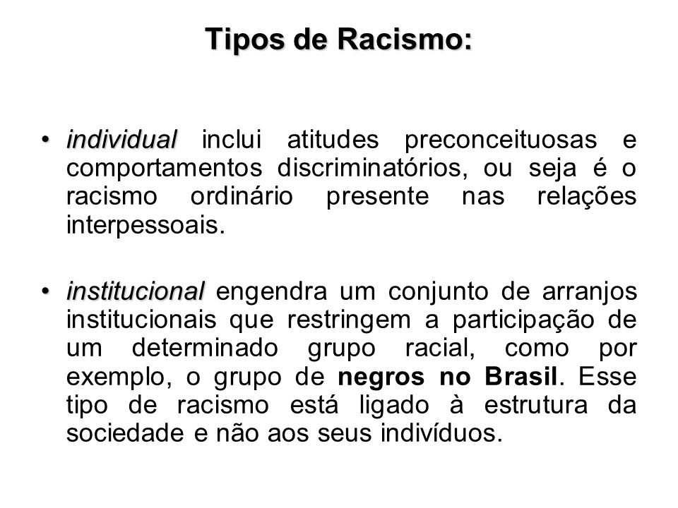 Tipos de Racismo: