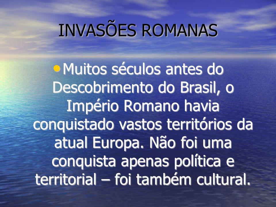 INVASÕES ROMANAS