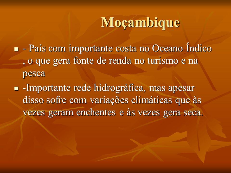 Moçambique - País com importante costa no Oceano Índico , o que gera fonte de renda no turismo e na pesca.