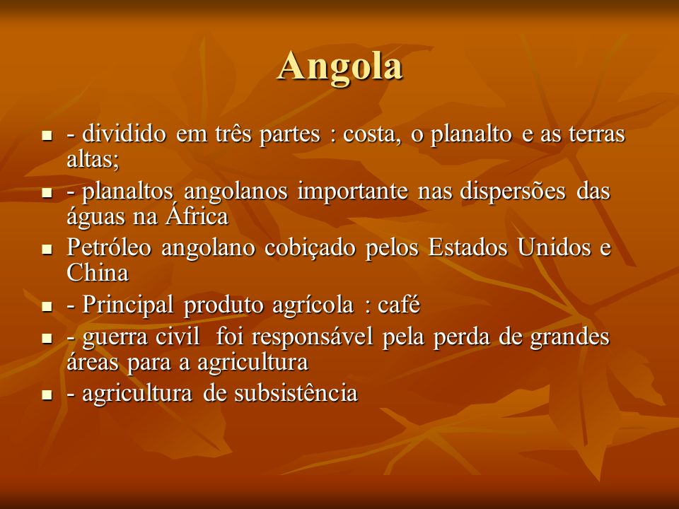 Angola - dividido em três partes : costa, o planalto e as terras altas; - planaltos angolanos importante nas dispersões das águas na África.