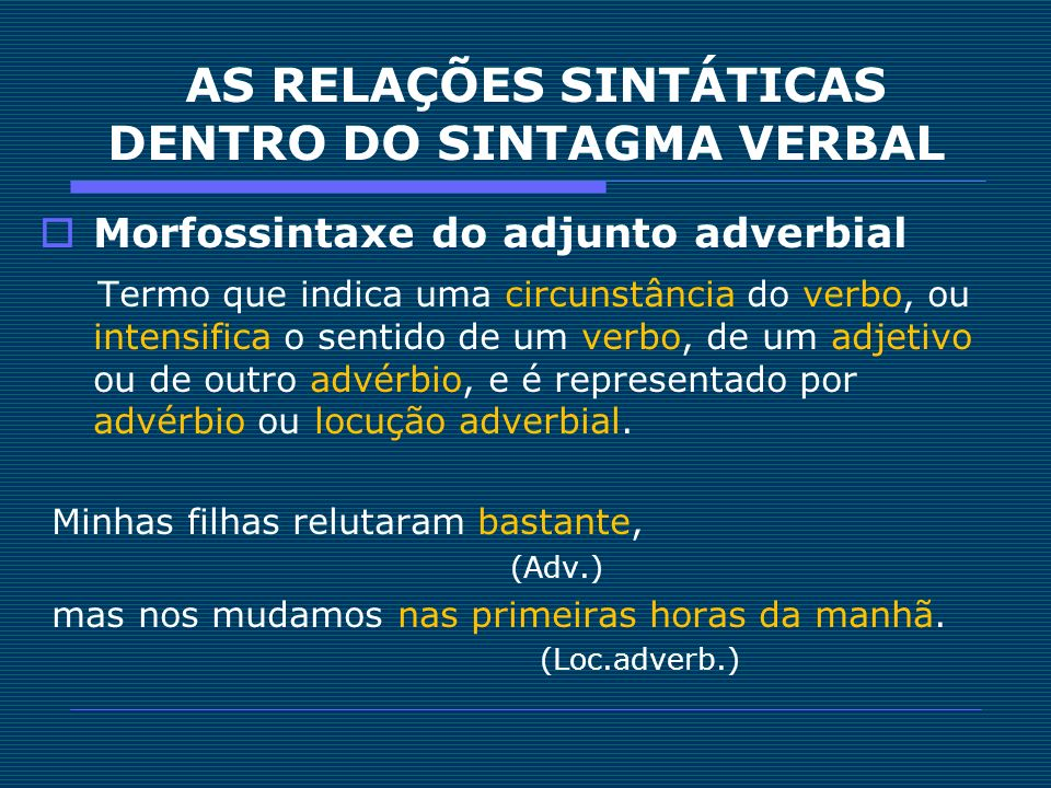 AS RELAÇÕES SINTÁTICAS DENTRO DO SINTAGMA VERBAL