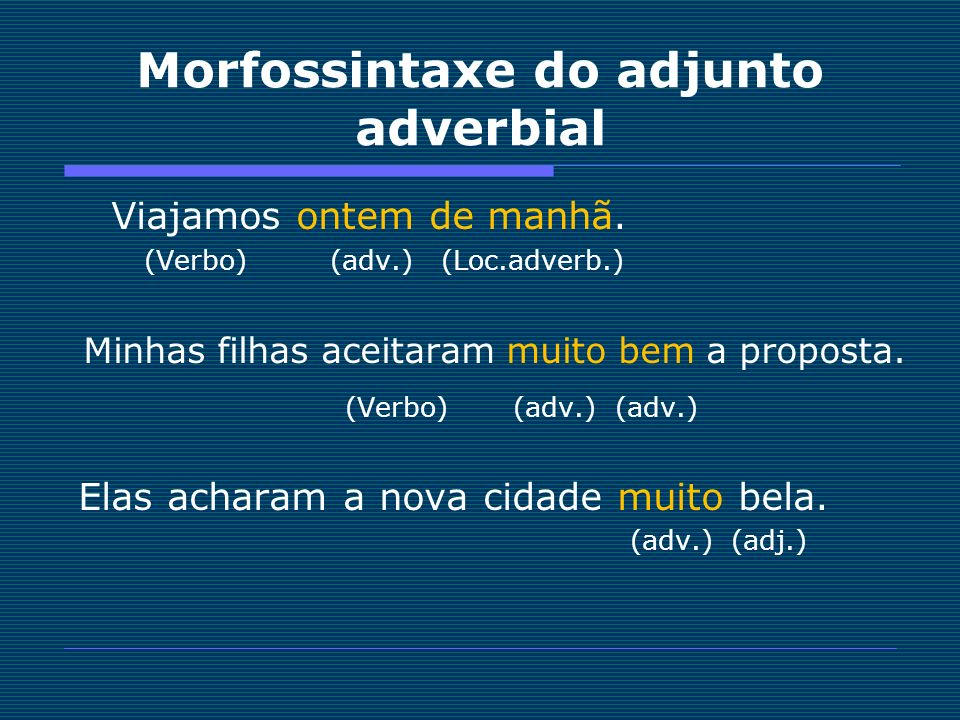 Morfossintaxe do adjunto adverbial