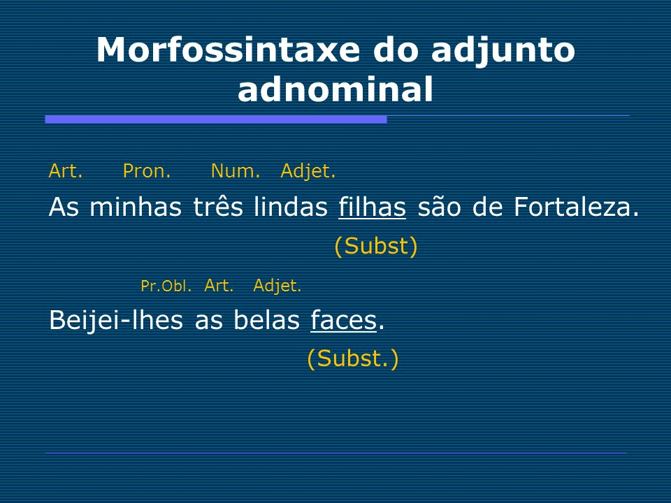 Morfossintaxe do adjunto adnominal