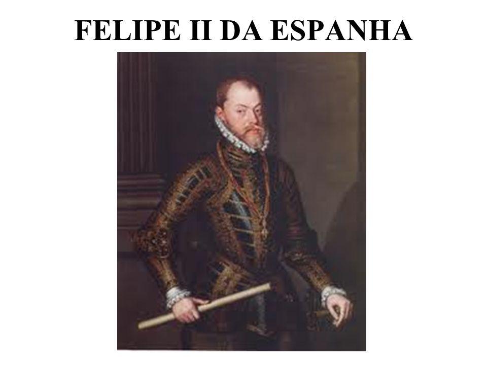 FELIPE II DA ESPANHA