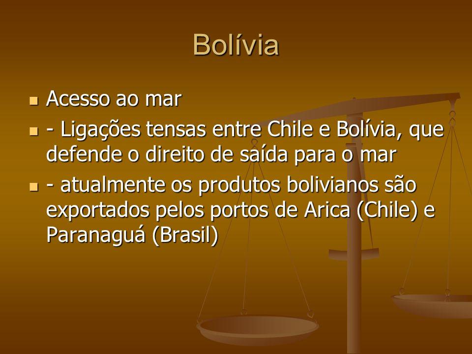 Bolívia Acesso ao mar. - Ligações tensas entre Chile e Bolívia, que defende o direito de saída para o mar.
