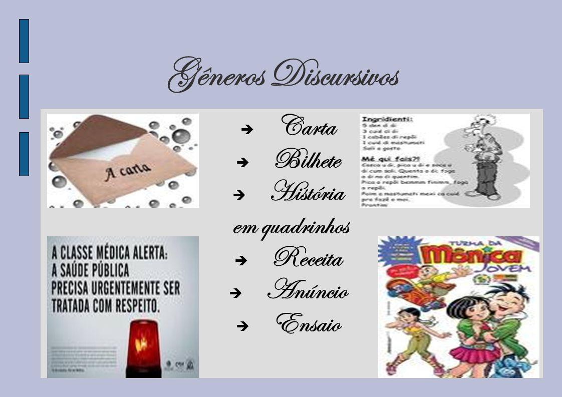 Gêneros Discursivos Carta Bilhete História em quadrinhos Receita