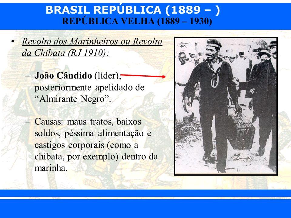 Revolta dos Marinheiros ou Revolta da Chibata (RJ 1910):