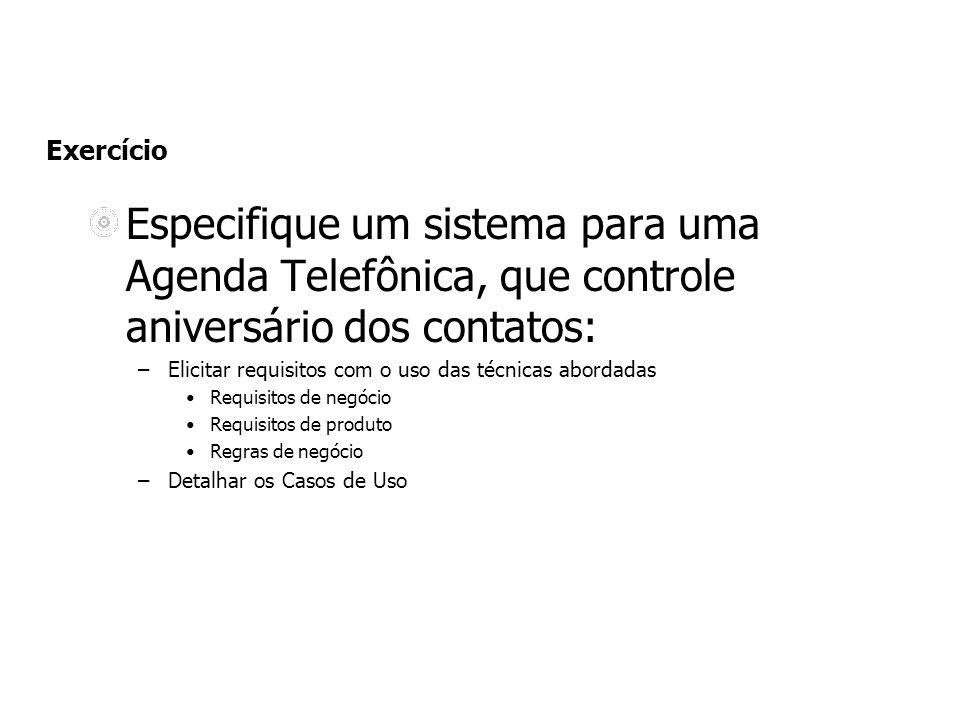 Exercício Especifique um sistema para uma Agenda Telefônica, que controle aniversário dos contatos: