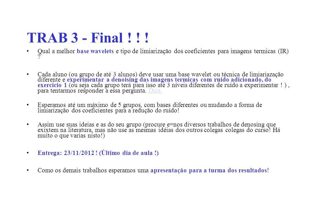 TRAB 3 - Final ! ! ! Qual a melhor base wavelets e tipo de limiarização dos coeficientes para imagens termicas (IR)