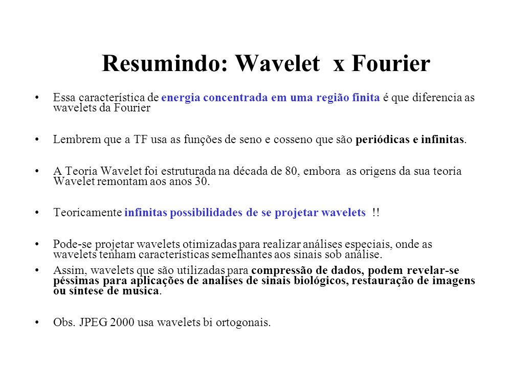 Resumindo: Wavelet x Fourier