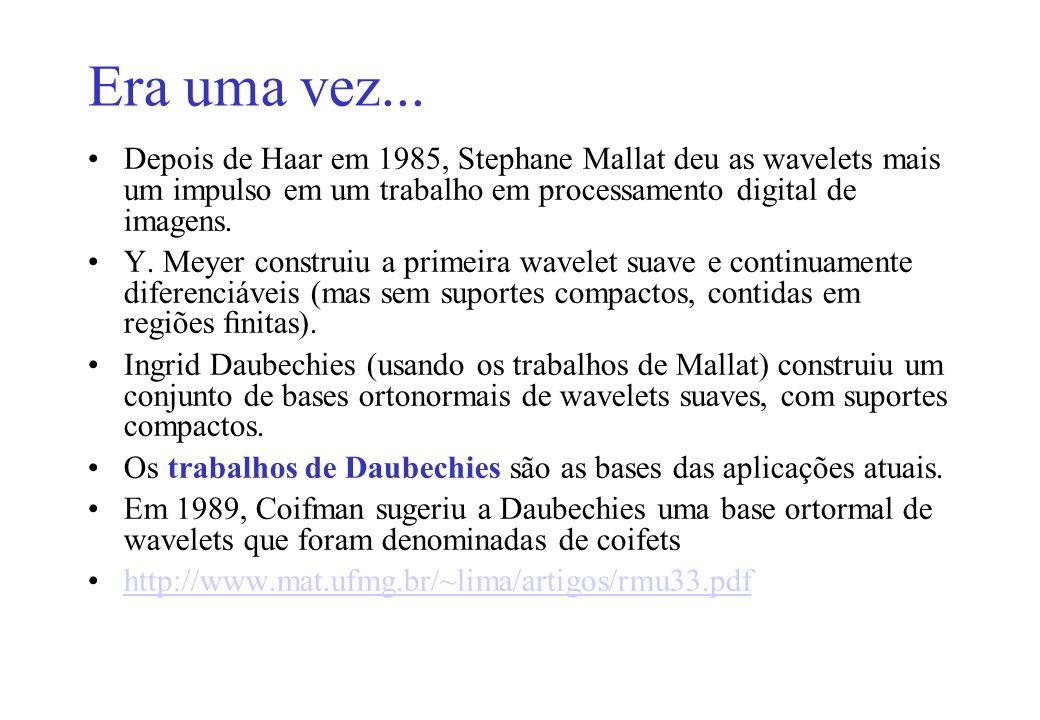 Era uma vez... Depois de Haar em 1985, Stephane Mallat deu as wavelets mais um impulso em um trabalho em processamento digital de imagens.
