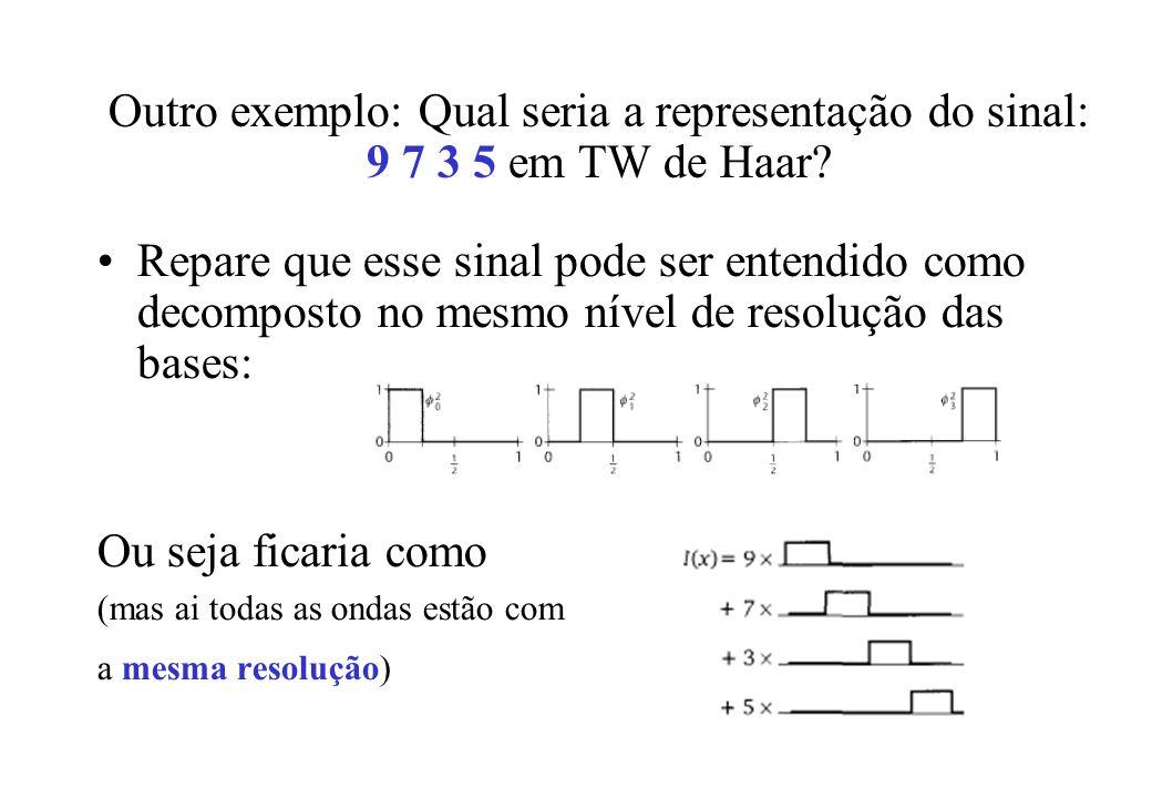 Outro exemplo: Qual seria a representação do sinal: 9 7 3 5 em TW de Haar