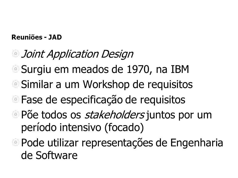 Joint Application Design Surgiu em meados de 1970, na IBM