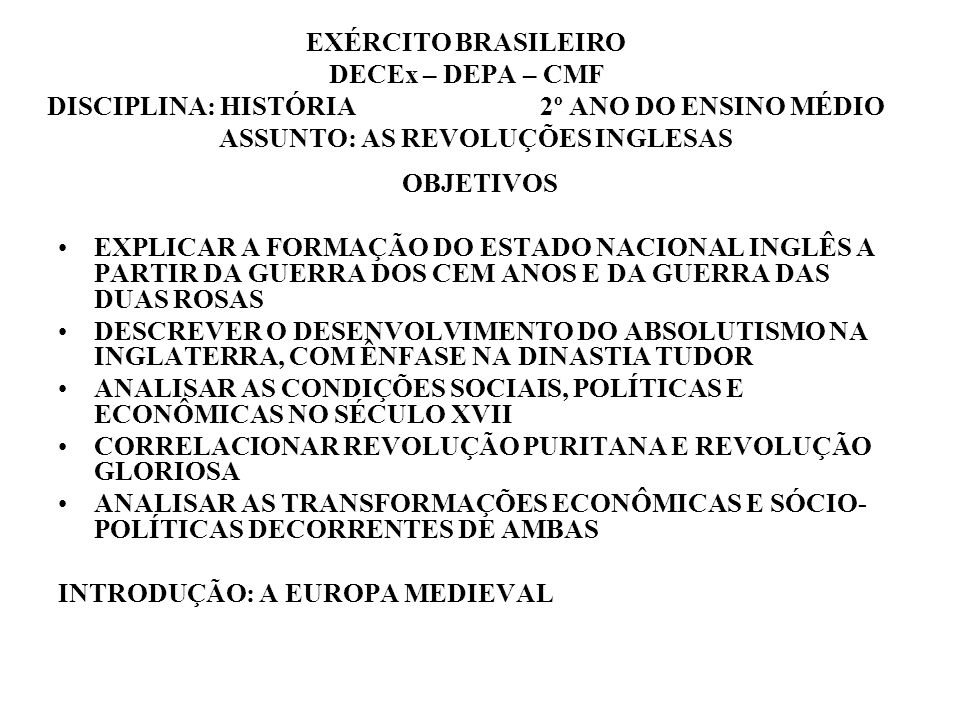 EXÉRCITO BRASILEIRO DECEx – DEPA – CMF DISCIPLINA: HISTÓRIA 2º ANO DO ENSINO MÉDIO ASSUNTO: AS REVOLUÇÕES INGLESAS