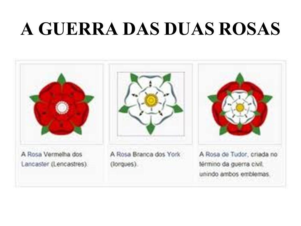 A GUERRA DAS DUAS ROSAS
