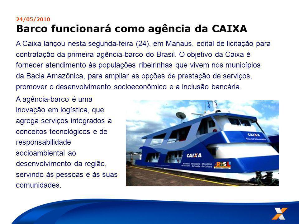 Barco funcionará como agência da CAIXA