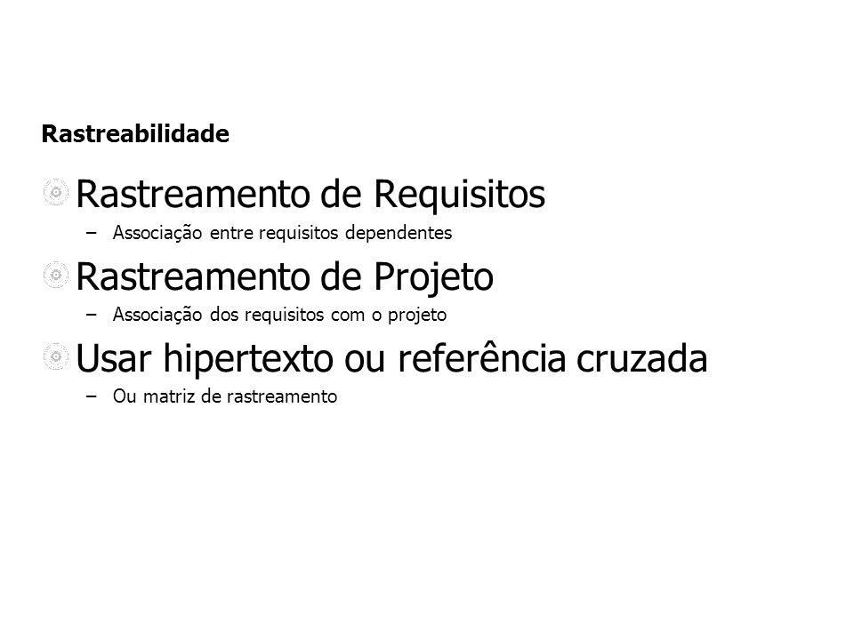 Rastreamento de Requisitos Rastreamento de Projeto