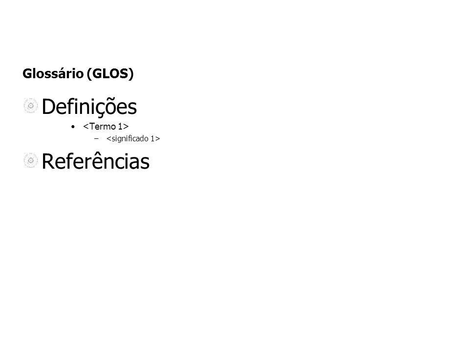 Definições Referências Glossário (GLOS) <Termo 1>