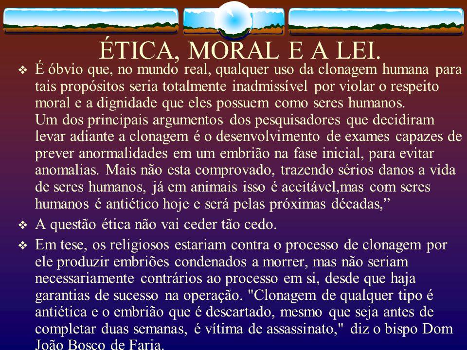 ÉTICA, MORAL E A LEI.