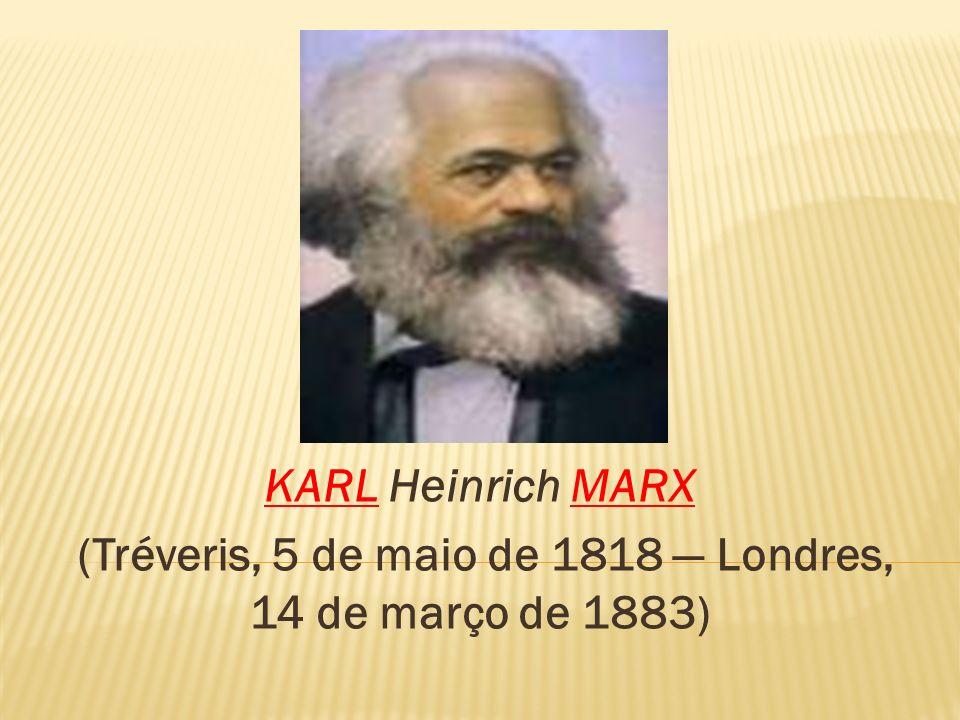(Tréveris, 5 de maio de 1818 — Londres, 14 de março de 1883)