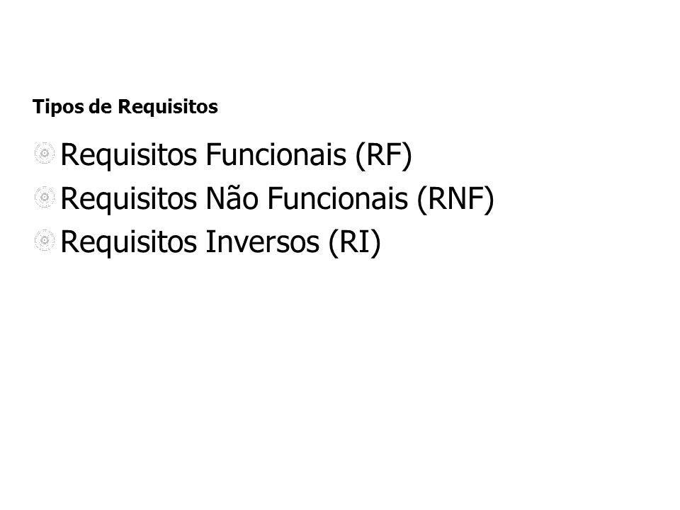 Requisitos Funcionais (RF) Requisitos Não Funcionais (RNF)