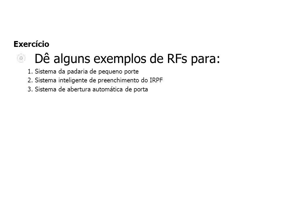 Dê alguns exemplos de RFs para: