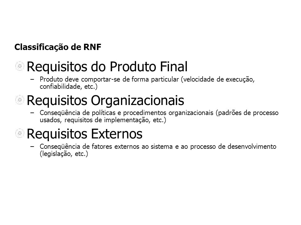 Requisitos do Produto Final Requisitos Organizacionais