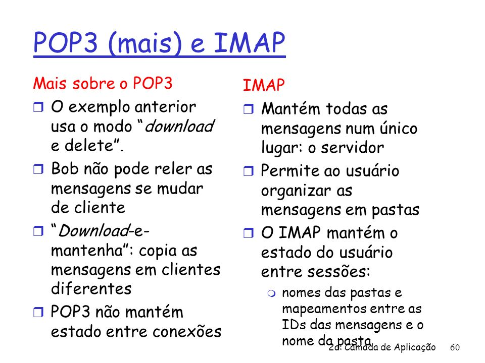 POP3 (mais) e IMAP Mais sobre o POP3 IMAP