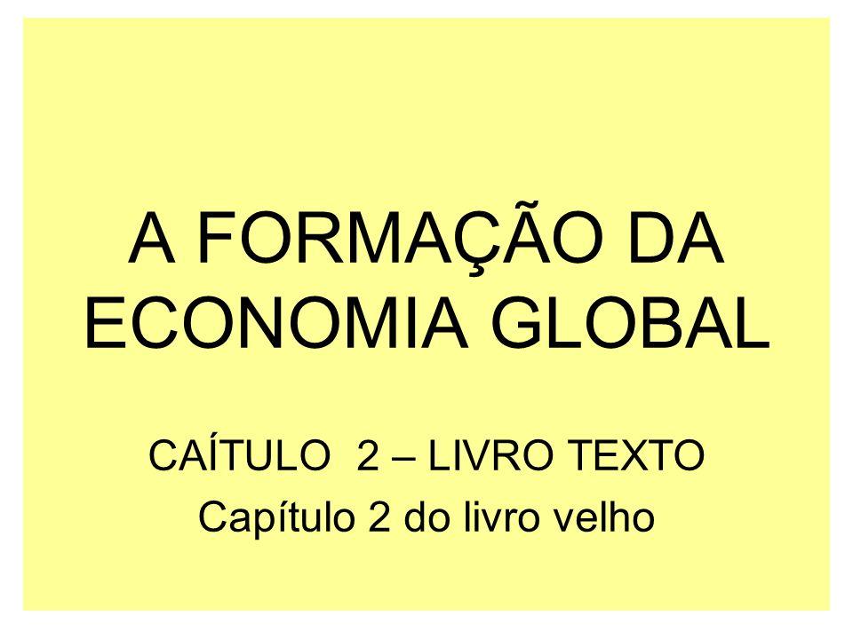 A FORMAÇÃO DA ECONOMIA GLOBAL