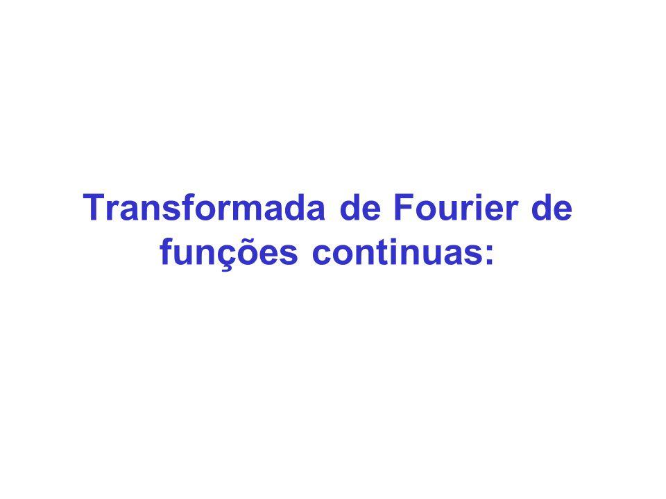 Transformada de Fourier de funções continuas: