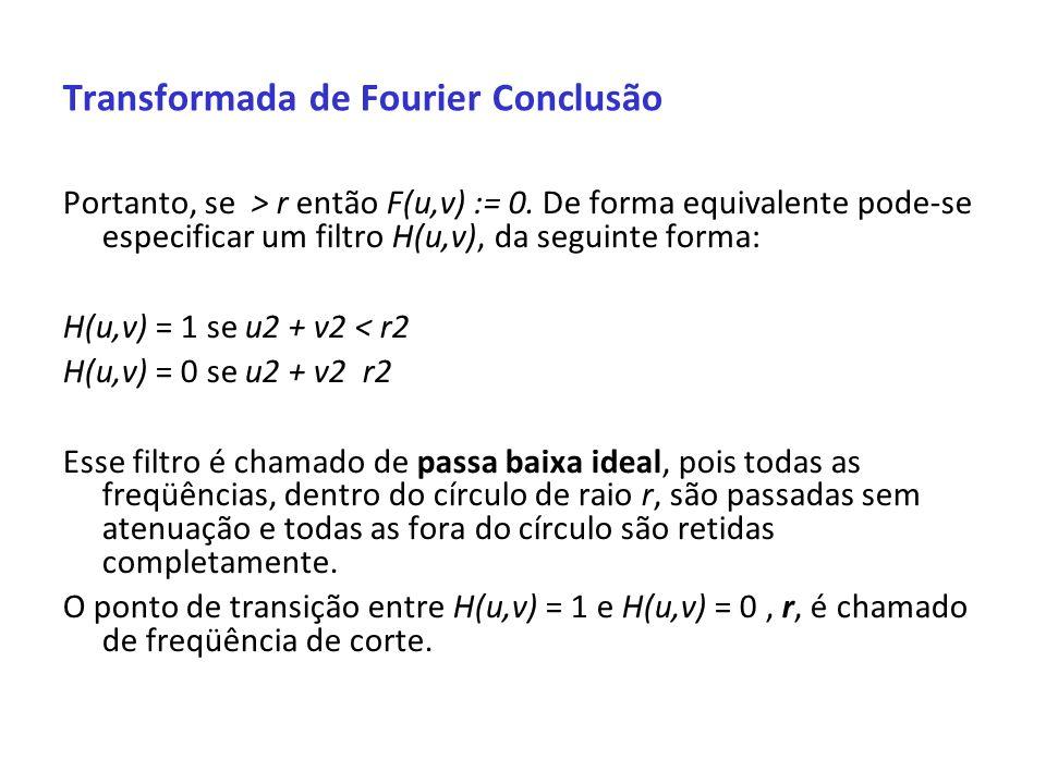 Transformada de Fourier Conclusão