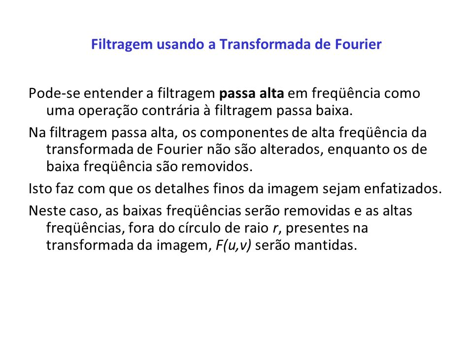 Filtragem usando a Transformada de Fourier
