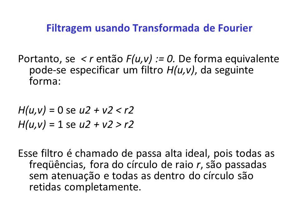 Filtragem usando Transformada de Fourier