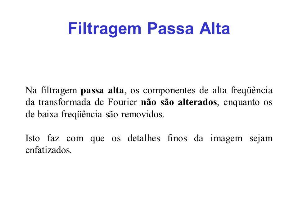 Filtragem Passa Alta